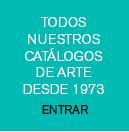 Todos nuestros catálogos de arte desde 1973