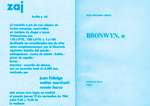 Zaj, tarjeta de invitación, 1964. Reproducción facsímil (1987). Propiedad particular. Foto: Dolores Iglesias/Fundación Juan March. Juan-Eduardo Cirlot, Bronwyn, n, 1969. Libro de artista. Archivo Lafuente