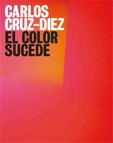 Carlos Cruz-Diez. El color sucede