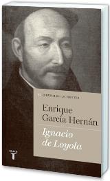 Enrique García Hernán: Ignacio de Loyola