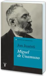 Jon Juaristi: Miguel de Unamuno