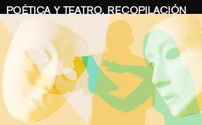 Poética y Teatro. Recopilación