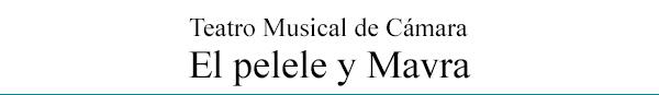 Teatro Musical de Cámara - El pelele y Mavra