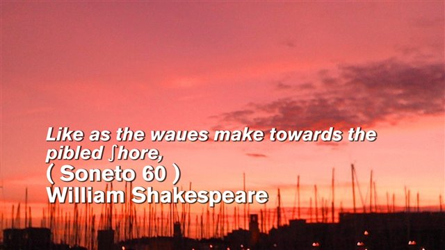 Shakespeare's  Like as the waues make towards the pibled shore