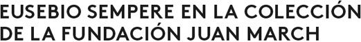 Eusebio Sempere en la colección de la Fundación Juan March